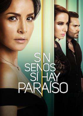 Netflix - instantwatcher - Sin senos sí hay paraíso / Season 3