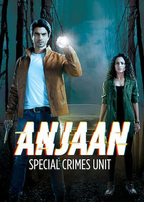Netflix - instantwatcher - Anjaan: Special Crimes Unit / Season 1