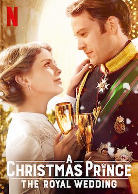 A Christmas Prince The Royal Wedding.Netflix Instantwatcher A Christmas Prince The Royal Wedding