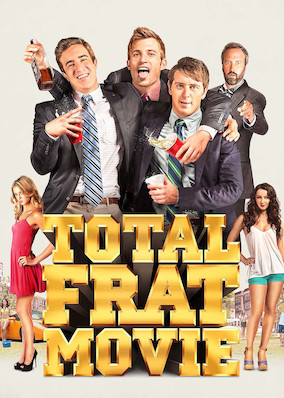 Netflix - instantwatcher - Total Frat Movie